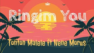 Download lagu Ringim You - Tonton Malele ft Nene Morus