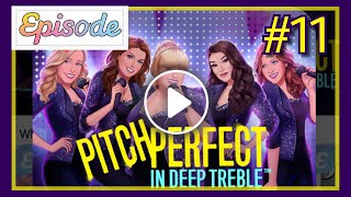 Pitch Perfect In Deep Treble - Ep 11 || EPISODE INTERACTIVE