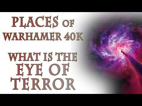 Warhammer 40k Lore - What Is The Eye Of Terror?