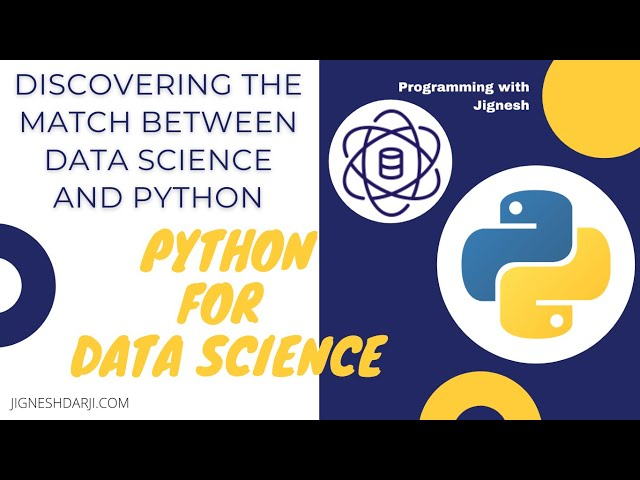 Discovering the Match between Data Science and Python | Python for Data Science | For CS/IT students