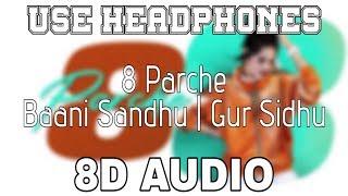 8 Parche [8D AUDIO] Baani Sandhu | Gur Sidhu | Gurneet Dosanjh | 8D Punjabi Songs 2019