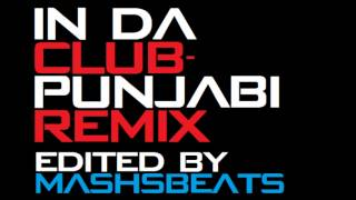 Download In Da Cub-Punjabi Remix-Edited By MashsBeats MP3 song and Music Video