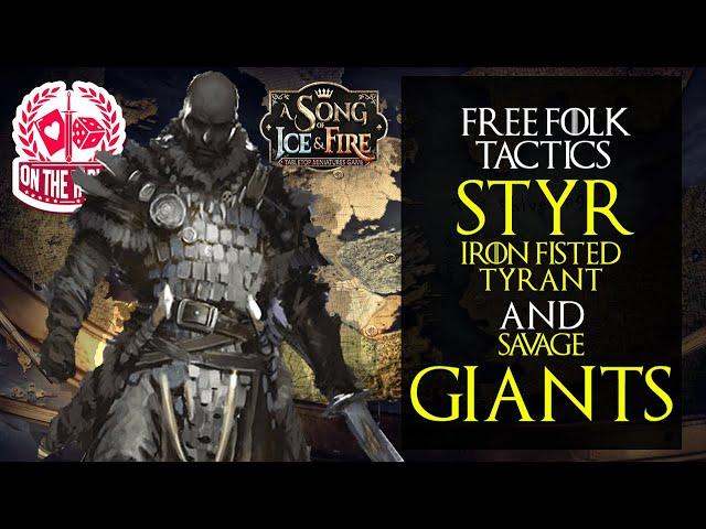 ASOAIF TMG Tactics: Free Folk's Styr- Iron Fisted Tyrant and Savage Giants