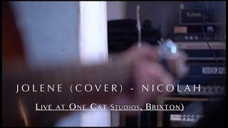 NICOLAH - Jolene (cover) - Live at One Cat Studios, Brixton