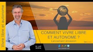 Lancement émission - Vivre Libre - Luc Bodin