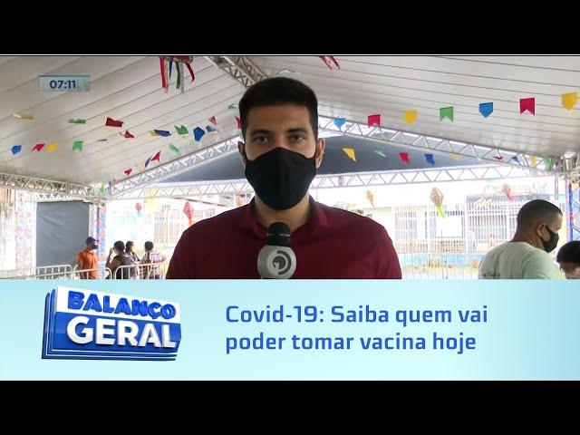 Covid-19: Saiba quem vai poder tomar vacina hoje