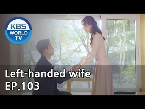 Left-handed Wife | 왼손잡이 아내 EP.103(Final) [ENG, CHN / 2019.06.07]