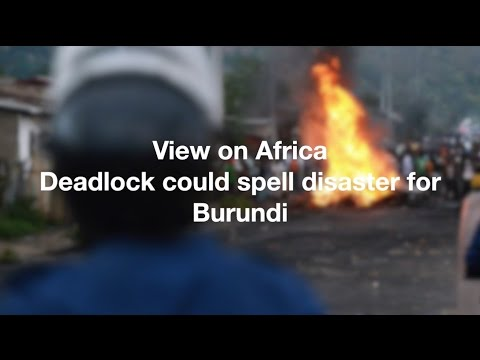 View on Africa: deadlock could spell disaster in Burundi
