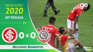 INTERNACIONAL 0 X 0 CORINTHIANS | MELHORES MOMENTOS | 38ª RODADA BRASILEIRÃO 2020 | ge.globo
