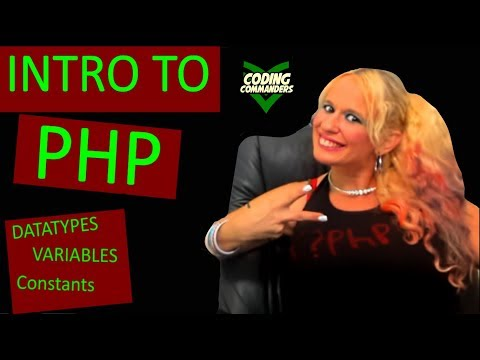Intro to PHP: Datatypes, Variables, & Constants