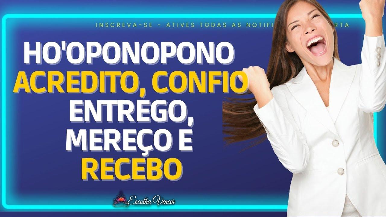 HO'OPONOPONO - ACREDITO, CONFIO, ENTREGO, REALIZO, PEÇO E RECEBO