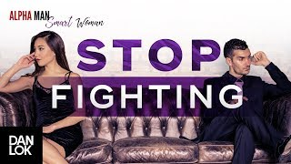 How To Stop Fighting And Resolve Conflicts In Marriage - Alpha Man Smart Woman