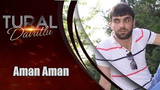 Tural Davutlu - Aman Aman 2018 / Official Audio *yeni