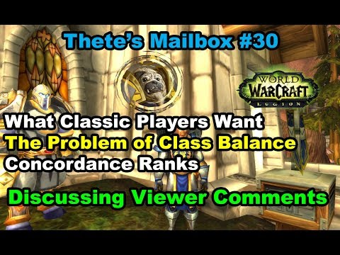 What Classic Players Want, Class Balance, Concordance Ranks | Thete's Mailbox #30