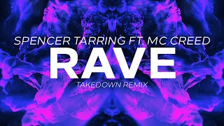 Spencer Tarring ft. Mc Creed - Rave (Takedown Remix)