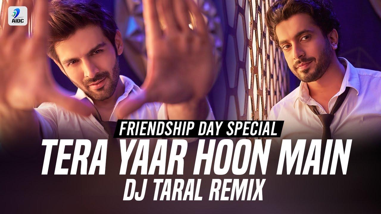 Tera Yaar Hoon Main (Remix)   DJ Taral   Arijit Singh   Friendship Day Special