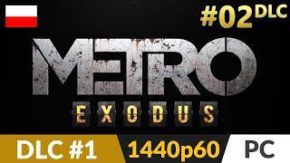 Metro Exodus PL DLC 1: Two Colonels  #2 (odc.2) ❄️ Generał - RTX On | Gameplay po polsku