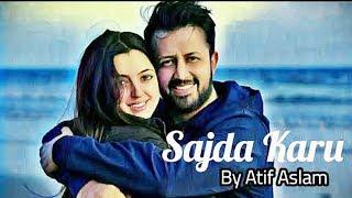 Sajda Karun Full Song leaked Atif Aslam Version 2019