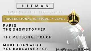 HITMAN - Paris - The Personal Touch & More Than You Bargained For - Professional Difficulty