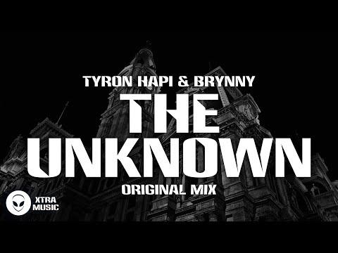 Tyron Hapi & Brynny - The Unknown (Original Mix)