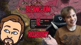 Rozbiory  - Europa Universalis IV: Bizancjum #12 (w/Zlewikk)