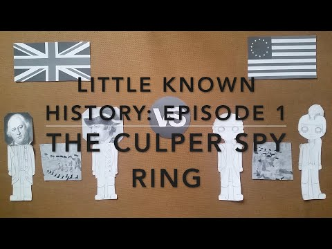 Little Known History: Episode 1 The Culper Spy Ring