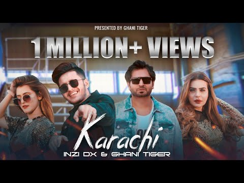 KARACHI | INZI DX & GHANI TIGER | FT DOLLY LEO & HIRA KHAN OFFICIAL VIDEO 2020