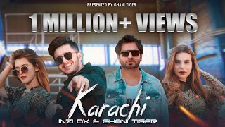 KARACHI | INZI DX & GHANI TIGER | FT DOLLY LEO & HIRA KHAN OFFICIAL VIDEO 2020