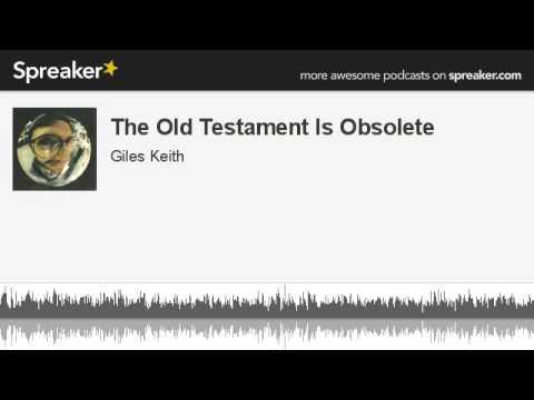 The Old Testament Is Obsolete (made with Spreaker)