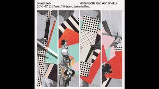 Bluestaeb - All Smooth feat  Ash Shakur