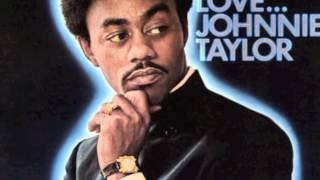 Johnnie Taylor - Just the One (I