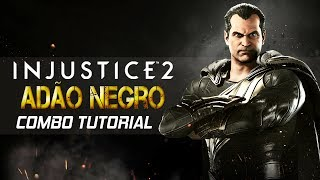 INJUSTICE 2 - BLACK ADAM ADÃO NEGRO COMBO TUTORIAL   550.21 DE DANO, MEIO DA TELA, 1 BARRA