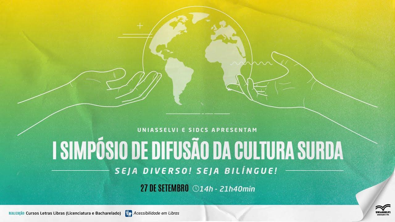 Download I Simpósio de Difusão da Cultura Surda | UNIASSELVI e SIDCS