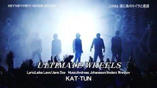 ultimate wheels KAT TUN