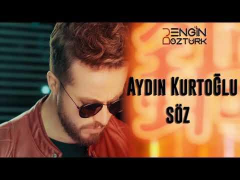 Aydın Kurtoğlu - Söz (Engin Öztürk Remix)