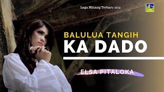 Elsa Pitaloka - Balulua Tangih Ka Dado Cipt  Harry Parintang [Official Music Video] Lagu Minang