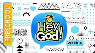 HEY GOD Preschool Week 4