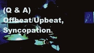 (Q & A) Offbeat/Upbeat, Syncopation - Answer to The Cat!