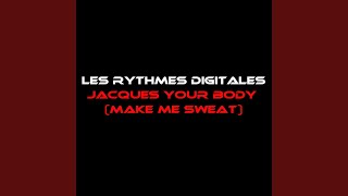 Jacques Your Body Makes Me Sweat (99 Mix)