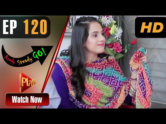 Ready Steady Go - Episode 120 | Play Tv Dramas | Parveen Akbar, Shafqat Khan | Pakistani Drama
