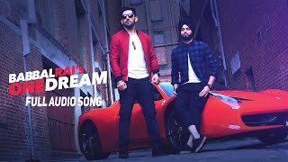 Download Hindi Video Songs - One Dream | Babbal Rai & Preet Hundal | Full Audio Song | Speed Records