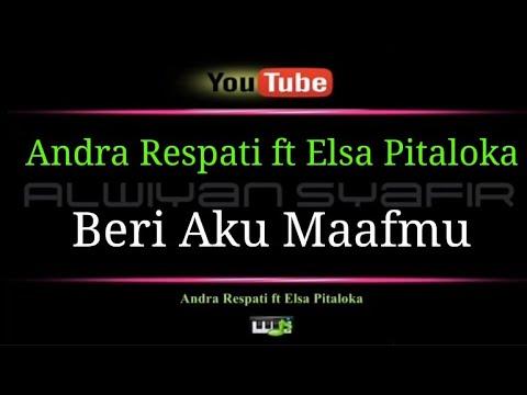 Karaoke Andra Respati ft Elsa Pitaloka Beri Aku Maafmu