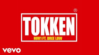 Hov1 - Tokken (Audio) ft. Dree Low