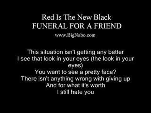 Red Is The New Black Lyric Funeral For a Friend