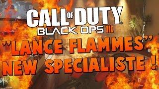 "COD BO3 | NEW ""LANCE FLAMMES"" 9EME SPÉCIALISTE..?!! (Black Ops 3 Multiplayers)"