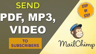 How to Send a Free PDF file To Your Email Subscribers In Mailchimp