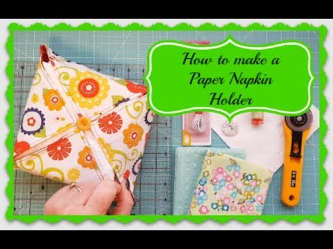 How to Sew a Fabric Paper Napkin Holder