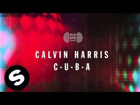 Calvin Harris - C.U.B.A.