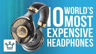 Top 10 Most Expensive Headphones In The World