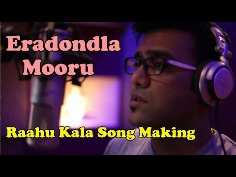 Eradondla Mooru Movie :Making Raahu Kala Song : Singer Tippu